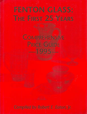 """""""fenton Glass: The First, Second & Third 25 Years: Comprehensive Price Guide"""""""