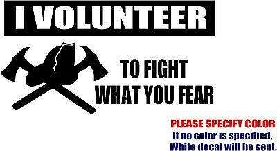 I Volunteer to Fight What You Fear JDM Decal Sticker Vinyl Car Window Bumper 7""