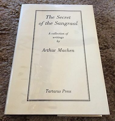 THE SECRET OF THE SANGRAAL Arthur Machen TARTARUS PRESS HC LIMITED TO 250 COPIES