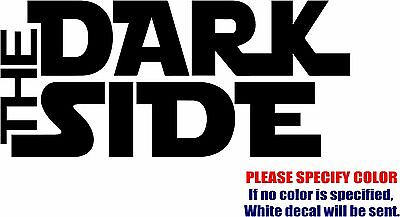 Vinyl Decal Sticker - Dark Side Star Wars #03 Car Truck Bumper Laptop Fun 7""