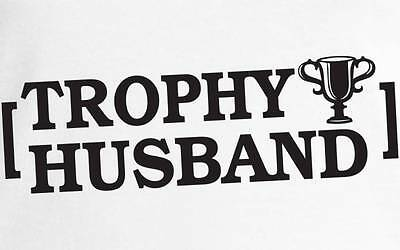 Trophy Husband - best hubby ever Father's day Valentines dad gift tee tshirt