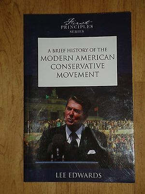 A Brief History of the Modern American Conservative Movement by Lee Edwards