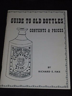 Vintage Guide To Old Bottles Contents & Prices By Richard E. Fike 1969