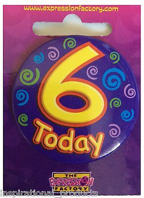 Expressions I AM 6 Today Happy 6th Birthday Badge Pink Girl 55mm Diameter