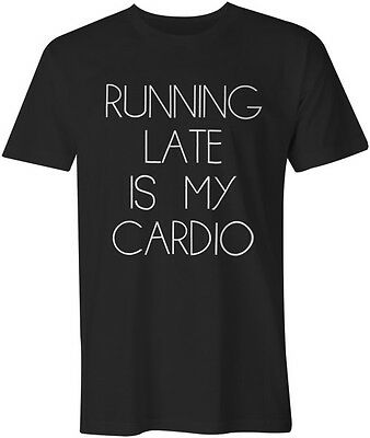 Running Late Is My Cardio Funny Quote Gym Workout Body Building Running T-Shirt