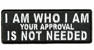 I AM WHO I AM APPROVAL Embroidered Jacket Vest Funny Biker Saying Patch Emblem