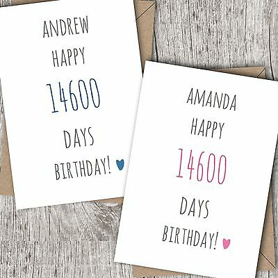 Personalised 40th Birthday Card ~ Male or Female (Days Old)