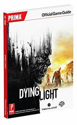 DYING LIGHT /PRIMA OFFICIAL GAME GUIDE by Prima Games : WH4 : PBL 420 : NEW BOOK