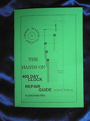 The Hands On 400 Day Clock Repair Guide - by Chris Wadge
