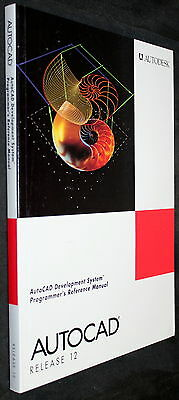 AutoCAD RELEASE 12 AUTODESK DEVELOPMENT SYSTEMS PROGRAMMER'S REFERENCE MANUAL!!