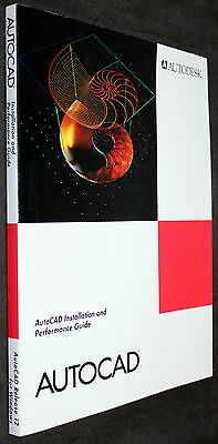 AutoCAD RELEASE 12 FOR WINDOWS INSTALLATION AND PERFORMANCE GUIDE 1993
