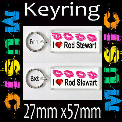 II LOVE ROD STEWART - KEYRING -WITH KISSES AND HEART -27mmX57mm cd!