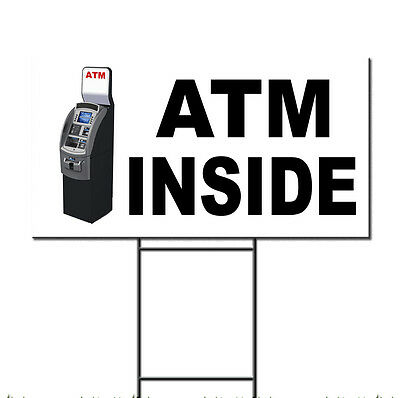 Atm Inside With Atm Machine Corrugated Plastic Yard Sign /FREE Stakes