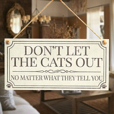 Don't Let The Cats Out No Matter What They Tell You - Cute Indoor Cat Sign Gift