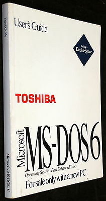 1993 Toshiba Microsoft Ms-Dos 6 User's Guide Manual Book P/n: 104-193-001