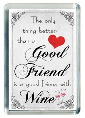 Better Best Good Friend Drunk Drink Wine Quote Saying Gift Fridge Magnet
