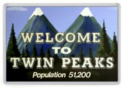Welcome to Twin Peaks Fridge Magnet. NEW Population 51,200 (After Laura's Death)