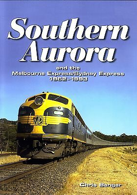 Southern Aurora and the Melbourne Express / Sydney Express 1962-1993