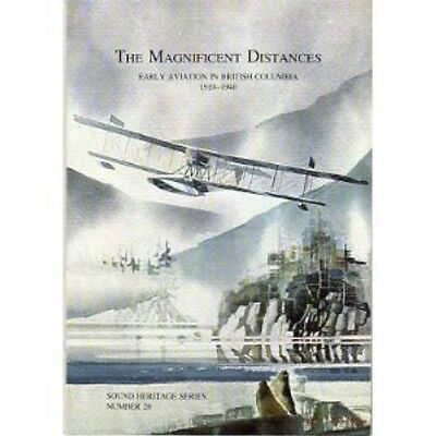 The Magnificent Distances: Early Aviation in British Columbia 1910-1940