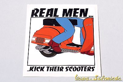 "VESPA Aufkleber ""Real men kick their scooters!"" V50 PK PX Sprint Rally Lambretta"