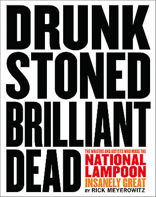 DRUNK STONED BRILLIANT DEAD by Rick Meyerowitz : WH4 : HBL 484 : NEW BOOK