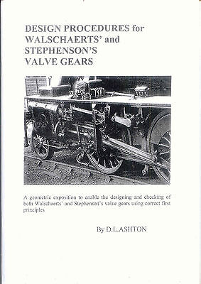 Design Procedures for Walschaerts' and Stephenson's Valve Gears by D.L. Ashton