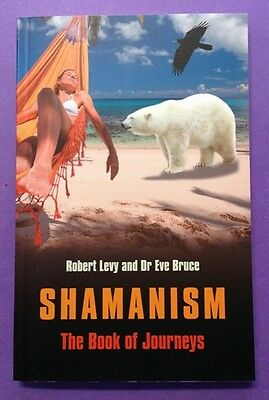 SHAMANISM  THE BOOK OF JOURNEYS-9781846943577- LEVY Robert  BRUCE Eve