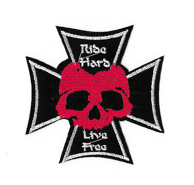 RIDE HARD LIVE FREE IRON ON / SEW ON PATCH Embroidered Badge SKULL CROSS PT18