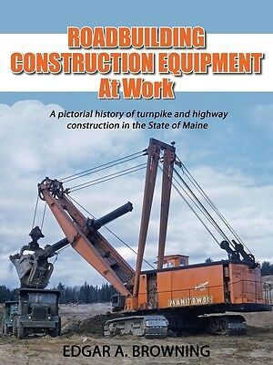 Roadbuilding Construction Equipment at Work in the State of Maine