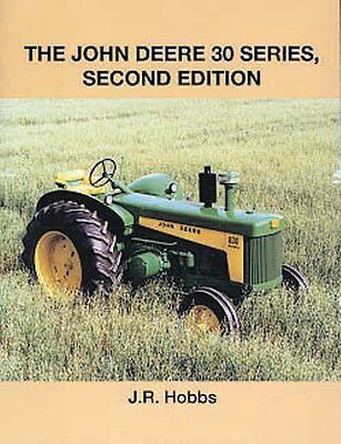The John Deere 30 Series Second Edition by J.R. Hobbs