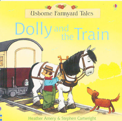 Young Children's Picture Story Book: Usborne Farmyard Tales - Dolly & The Train