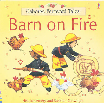 Young Children's Picture Story Book: Usborne Farmyard Tales - Barn On Fire