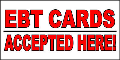 Ebt Cards Accepted Here Business DECAL STICKER Retail Store Sign