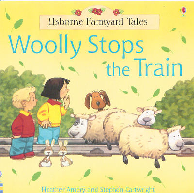 Young Child's Picture Story Book: Usborne Farmyard Tales: Woolly Stops The Train