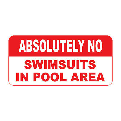 Signs Advertising Absolutely No Swimsuits Swimming Pool Innuendo Humor Aluminum Sign