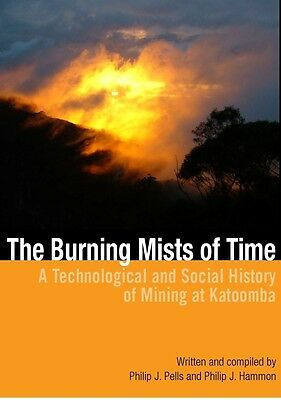 The Burning Mists of Time A Technological and Social History of Mining  Katoomba