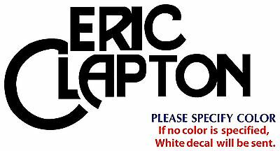 ERIC CLAPTON Metal Music Rock Band Funny Vinyl Sticker Decal Car Window Wall 7""