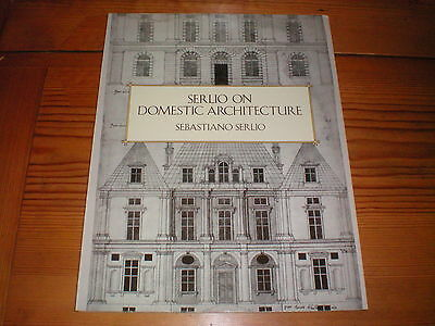 Serlio on Domestic Architecture Sebastiano Serlio 1997