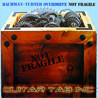 Bachman Turner Overdrive Guitar Tab NOT FRAGILE Lessons on Disc