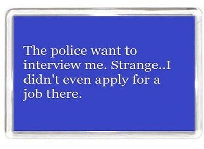 Funny Apply Job Interview Chat Talk Cops Police Quotes Saying Gift Present
