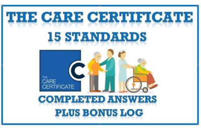 The Care Certificate-15 Standards Completed Answers Assessor Verified +Bonus Log