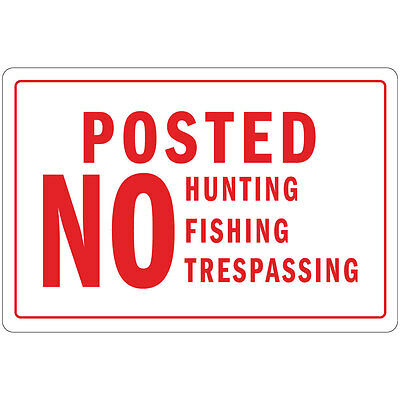Posted No Hunting Fishing Trespassing Osha Metal Aluminum Sign