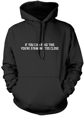 If You Can Read This You Are Too Close To Me - Funny Fashion Kids & Teens Hoodie