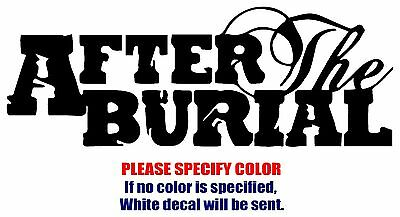After the Burial band Rock Music Vinyl Decal Car Sticker Window bumper Laptop 7""