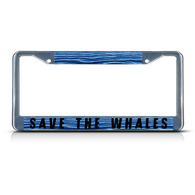 SAVE THE WHALES Metal License Plate Frame Tag Border Two Holes