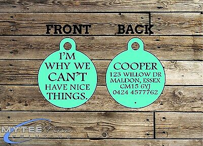 Funny Pet Tags Dog ID Im why we can't have nice things Personalised Pet tag ID