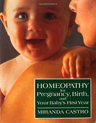 Homeopathy for Pregnancy, Birth, and Your Baby's First  - Castro, Miranda NEW Pa