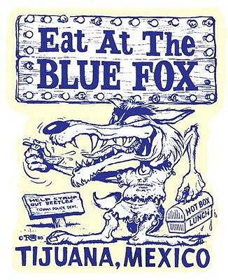 Eat At The Blue Fox Tijuana Mexico  Vintage-1960's Style  Travel  Decal  Surfing