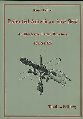 Patented American Saw Sets An Illustrated Patent Directory 1812-1925