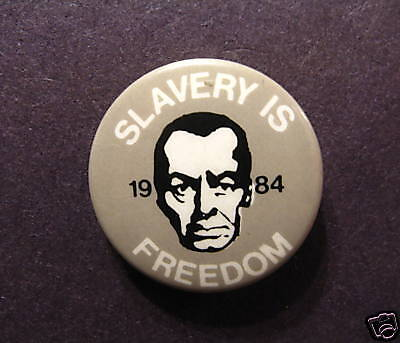 "Vintage Badge 1 Inch Button Pin ""slavery Is Freedom""1984 Orwell"